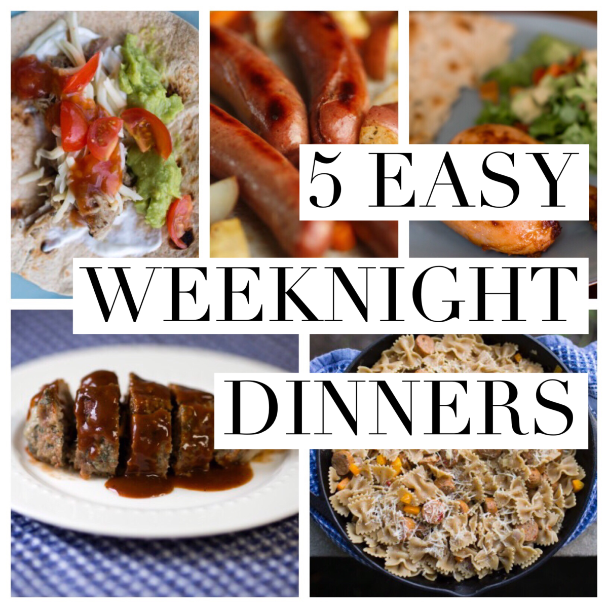 Five Easy Weeknight Dinners